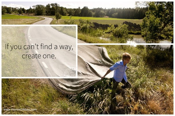 """If you can't find a way, create one"", de Next TwentyEight, Flickr"
