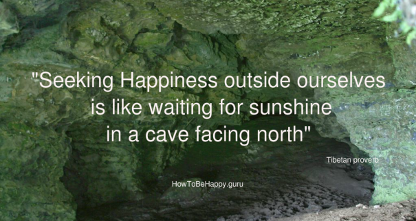 Seeking happiness outside, a How to be happy